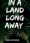 "Book cover ""In a land long away """