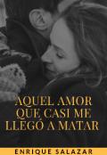 """Portada del libro """"Aquel amor que casi me llegó a matar."""""""