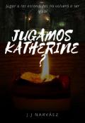 """Portada del libro """"Jugamos, Katherine ?"""""""