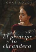 """Portada del libro """"El príncipe y la curandera"""""""