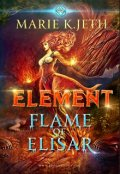 """Book cover """"Element. Flame of Elisar"""""""