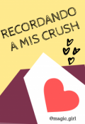 "Portada del libro ""Recordando a mis crush"""