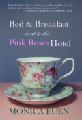 "Book cover ""Bed & Breakfast Next to the Pink Roses Hotel"""