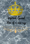 "Book cover ""Imperial guard (rise of a new age)"""