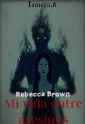 """Portada del libro """"Mi vida entre asesinos 3: Rebecca Brown"""""""