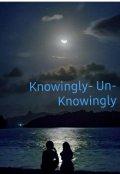 "Book cover ""Knowingly-Un-Knowingly"""