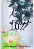 """Portada del libro """"Entre El Destino Y La Luz"""""""