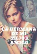 """Portada del libro """"La Hermana De Mi Mejor Amigo"""""""