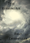 "Book cover ""This Rushing Air"""