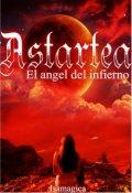 """Portada del libro """"Astartea el ángel del infierno"""""""
