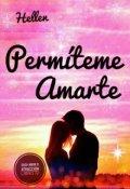 """Portada del libro """"Permíteme Amarte -Saga Amor o Atracción Libro 4"""""""