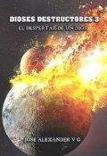 """Portada del libro """"Dioses Destructores 3"""""""