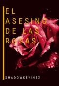 """Portada del libro """"El Asesino De Las Rosas"""""""