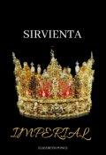 """Cubierta del libro """"Sirvienta Imperial"""""""