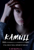 """Portada del libro """"Kamüll - [ Una Segunda Oportunidad ]"""""""