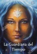 """Portada del libro """"La Guardiana del Tiempo"""""""