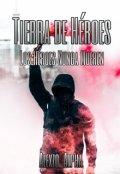 """Portada del libro """"Tierra de Héroes #1: Los Héroes Nunca Mueren"""""""