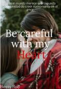 "Portada del libro ""Be careful with my heart"""