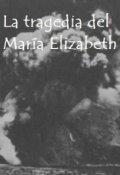 """Portada del libro """"La Tragedia del María Elizabet"""""""
