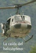 """Portada del libro """"La caída del helicóptero"""""""