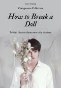 """Portada del libro """"How to break a Doll [kookv] """""""