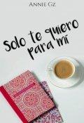 """Portada del libro """"Solo te quiero para mí [1] """""""