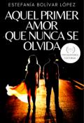 """Portada del libro """"Aquel Primer Amor Que No Se Olvida"""""""