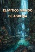 """Portada del libro """"El Mítico Mundo De Agrona"""""""