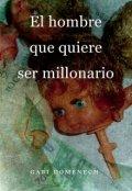 """Portada del libro """"El hombre que quiere ser millonario"""""""