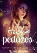 "Portada del libro ""Hecha Pedazos: Diario de una chica Rota"""