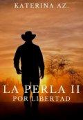 """Portada del libro """"La Perla Ii: Por libertad"""""""