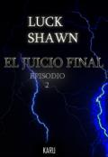 """Portada del libro """"Luck Shawn: El Juicio Final (episodio 2)"""""""