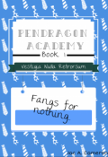 "Book cover ""Pendragon Academy: Fangs for nothing..."""