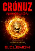 """Portada del libro """"Crónuz: rebelión """""""