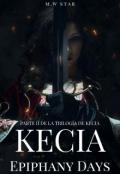 """Portada del libro """"Kecia: Días De Epifanía"""""""
