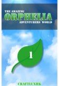 "Portada del libro ""The Amazing Orphelia Adventurers' World Vol 1"""