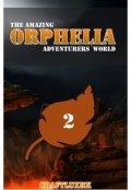 "Portada del libro ""The Amazing Orphelia Adventurers' World Vol 2"""