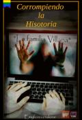 """Portada del libro """"Corrompiendo la Histori - """"la familia Villana"""""""""""