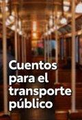 """Portada del libro """"Cuentos Para El Transporte Público"""""""