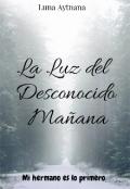 """Portada del libro """"La Luz del Desconocido Mañana"""""""