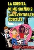 """Portada del libro """"La Gordita De Mis Sueños 2: Las Aventuras De Isosceles"""""""