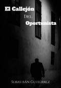 """Portada del libro """"El Callejón del Oportunista"""""""