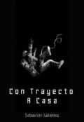 """Portada del libro """"Con Trayecto A Casa"""""""