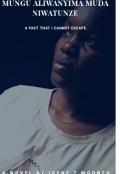 "Book cover ""Mungu Aliwanyima Muda Niwatunze"""