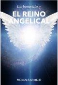 """Portada del libro """"Los Inmortales Y El Reino Angelical"""""""