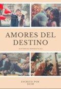 """Portada del libro """"Amores del Destino"""""""