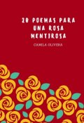 """Portada del libro """"20 poemas para una rosa mentirosa """""""