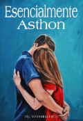 """Portada del libro """"Esencialmente Asthon ©"""""""