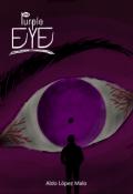 """Portada del libro """"Purple Eye [cada Jueves Nuevo Capítulo]"""""""