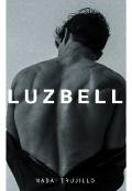 """Portada del libro """"L U Z B E L L (próximamente)"""""""